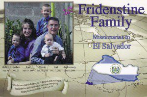 The Fridenstine's are missionaries to the country of El Salvador.